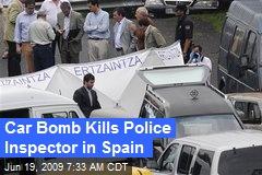 Car Bomb Kills Police Inspector in Spain