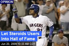 Let Steroids Users Into Hall of Fame