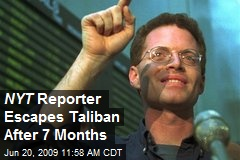 NYT Reporter Escapes Taliban After 7 Months