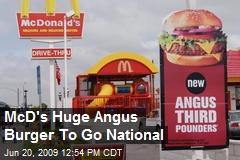 McD's Huge Angus Burger To Go National