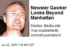 Newsier Gawker Looks Beyond Manhattan