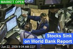 Stocks Sink on World Bank Report