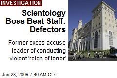 Scientology Boss Beat Staff: Defectors