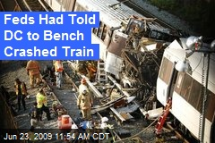Feds Had Told DC to Bench Crashed Train