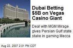 Dubai Betting $5B on Vegas Casino Giant