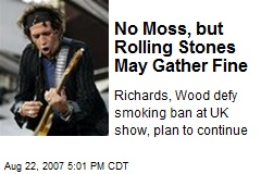 No Moss, but Rolling Stones May Gather Fine