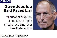 Steve Jobs Is a Bald-Faced Liar