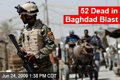 52 Dead in Baghdad Blast