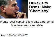 Dukakis to Dems: Make 'Chemistry'