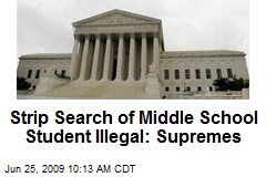 Strip Search of Middle School Student Illegal: Supremes