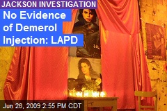 No Evidence of Demerol Injection: LAPD