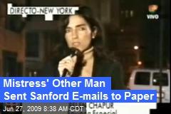 Mistress' Other Man Sent Sanford E-mails to Paper