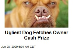 Ugliest Dog Fetches Owner Cash Prize
