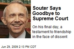 Souter Says Goodbye to Supreme Court