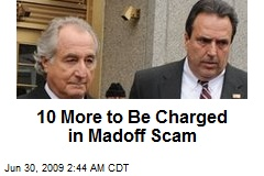 10 More to Be Charged in Madoff Scam