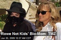 Rowe Not Kids' Bio-Mom: TMZ