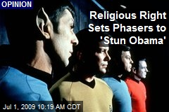 Religious Right Sets Phasers to 'Stun Obama'