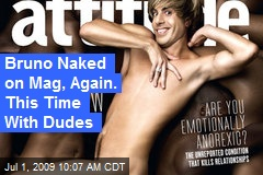 Bruno Naked on Mag, Again. This Time With Dudes