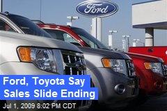 Ford, Toyota Say Sales Slide Ending