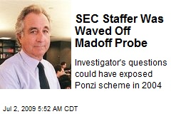 SEC Staffer Was Waved Off Madoff Probe