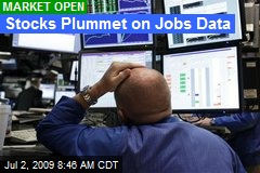 Stocks Plummet on Jobs Data