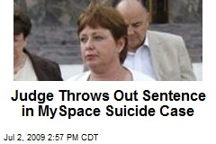Judge Throws Out Sentence in MySpace Suicide Case