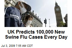 UK Predicts 100,000 New Swine Flu Cases Every Day