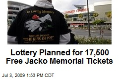 Lottery Planned for 17,500 Free Jacko Memorial Tickets