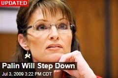 Palin Will Step Down
