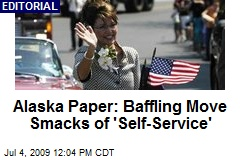 Alaska Paper: Baffling Move Smacks of 'Self-Service'
