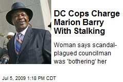 DC Cops Charge Marion Barry With Stalking