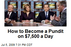 How to Become a Pundit on $7,500 a Day