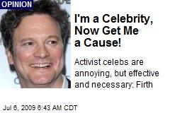 I'm a Celebrity, Now Get Me a Cause!