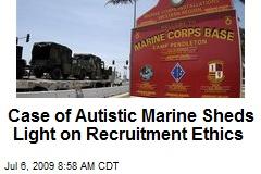 Case of Autistic Marine Sheds Light on Recruitment Ethics
