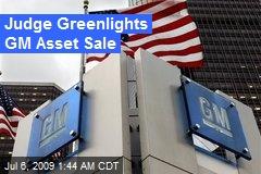 Judge Greenlights GM Asset Sale