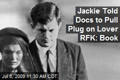 Jackie Told Docs to Pull Plug on Lover RFK: Book
