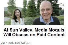 At Sun Valley, Media Moguls Will Obsess on Paid Content