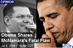 Obama Shares McNamara's Fatal Flaw