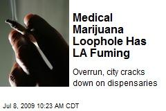 Medical Marijuana Loophole Has LA Fuming
