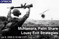 McNamara, Palin Share Lousy Exit Strategies