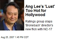 Ang Lee's 'Lust' Too Hot for Hollywood