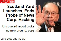 Scotland Yard Launches, Ends Probe of News Corp. Hacking