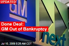 Done Deal: GM Out of Bankruptcy
