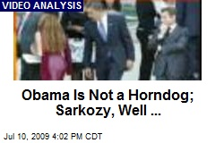 Obama Is Not a Horndog; Sarkozy, Well ...