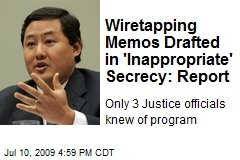 Wiretapping Memos Drafted in 'Inappropriate' Secrecy: Report
