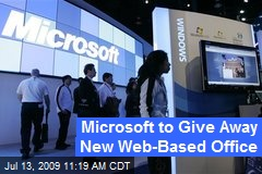 Microsoft to Give Away New Web-Based Office