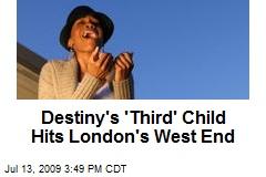 Destiny's 'Third' Child Hits London's West End