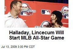 Halladay, Lincecum Will Start MLB All-Star Game