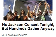 No Jackson Concert Tonight, But Hundreds Gather Anyway