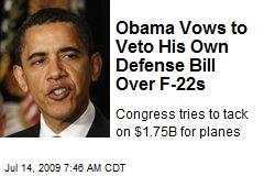 Obama Vows to Veto His Own Defense Bill Over F-22s